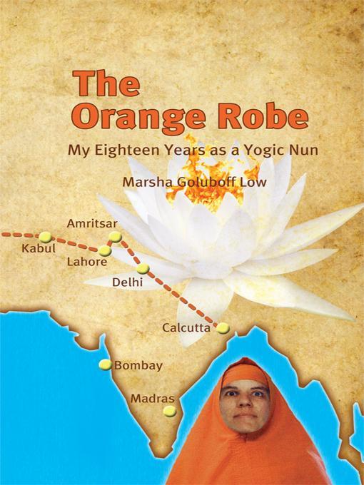 The Orange Robe: My Eighteen Years as a Yogic Nun EB9781450230124