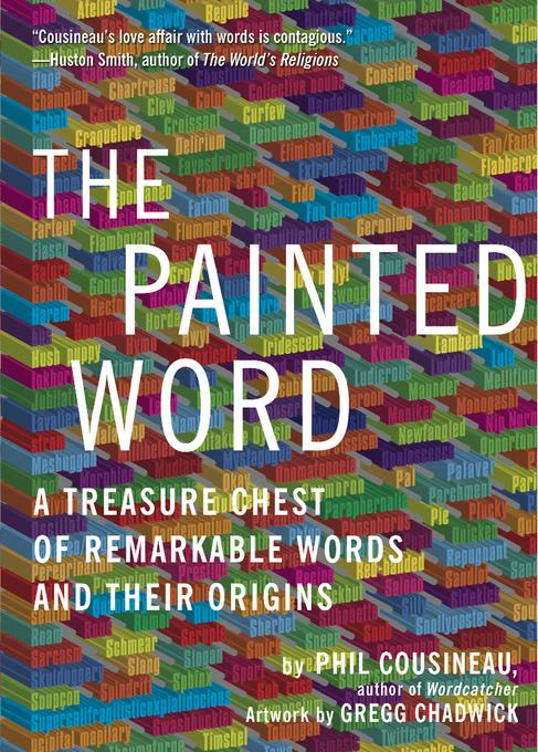 The Painted Word: A Treasure Chest of Remarkable Words and Their Origins EB9781936740253