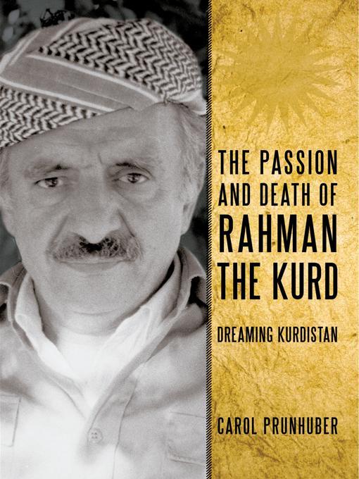 The Passion and Death of Rahman the Kurd: Dreaming Kurdistan EB9781440178153
