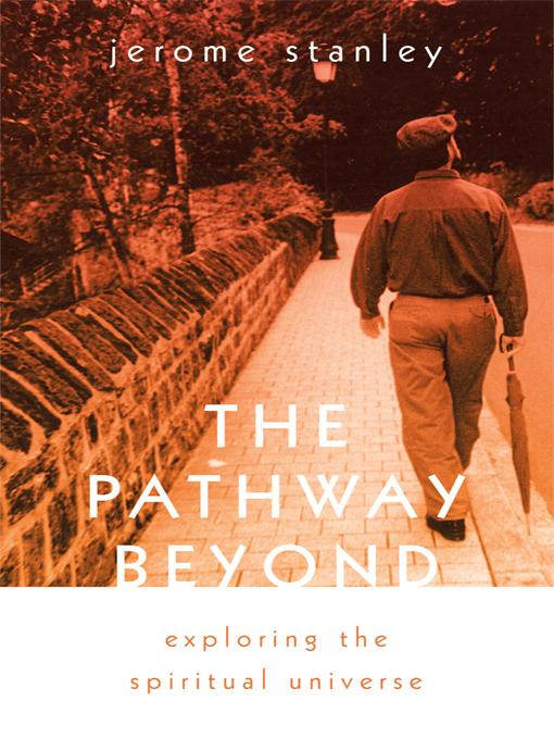 The Pathway Beyond: Exploring the Spiritual Universe