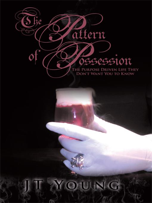 The Pattern of Possession: The Purpose Driven Life They Don't Want You to Know EB9781426930966
