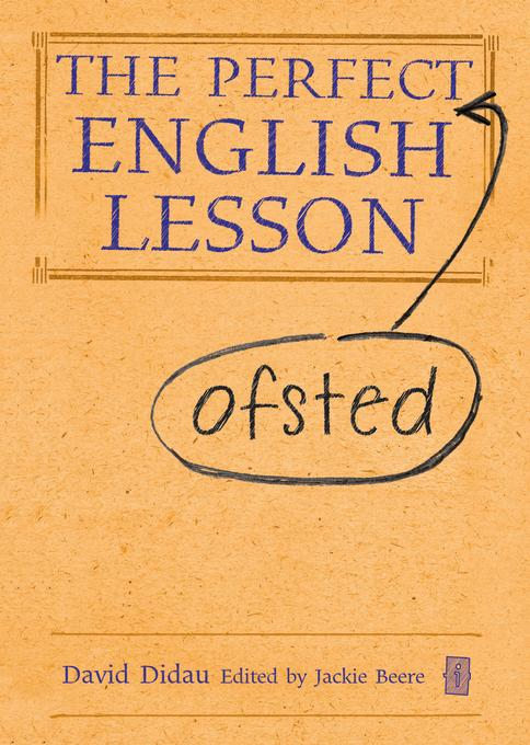 The Perfect Ofsted English Lesson EB9781781350706