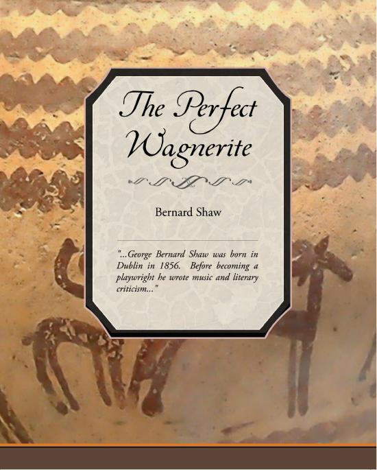 The Perfect Wagnerite: A Commentary on the Niblung's Ring EB9781438551692