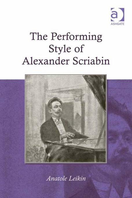 The Performing Style of Alexander Scriabin EB9781409425045