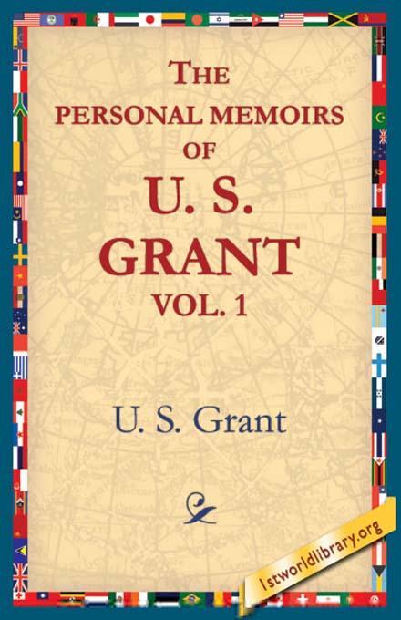 The Personal Memoirs of U.S. Grant, Vol 1. EB9781595401748