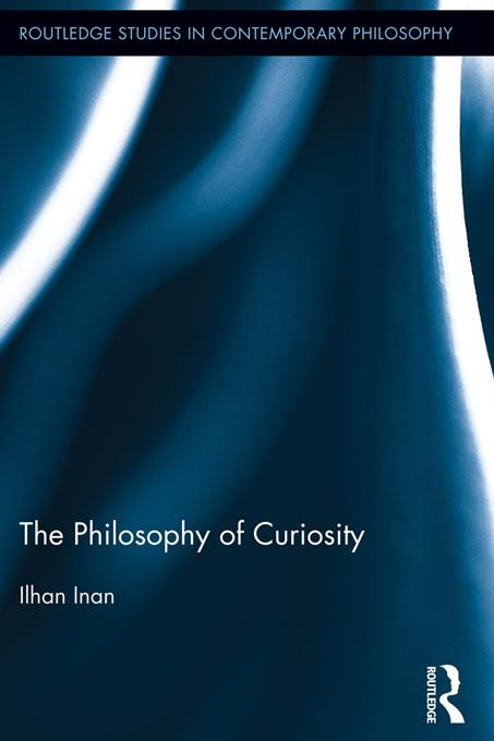 The Philosophy of Curiosity EB9781136471407