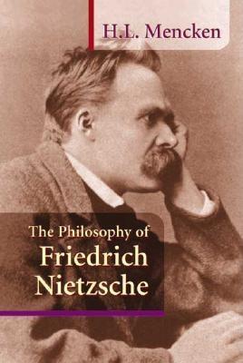 The Philosophy of Friedrich Nietzsche EB9781937276119