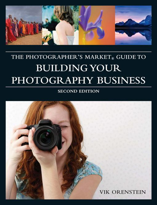 The Photographer's Market Guide to Building Your Photography Business EB9781599631561