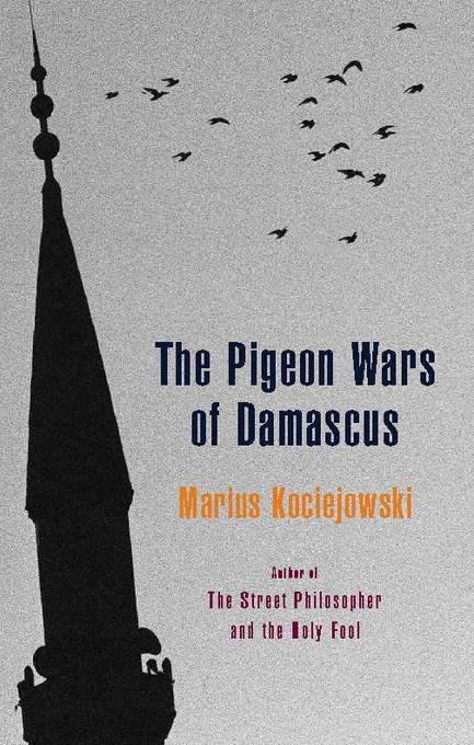 The Pigeon Wars of Damascus EB9781926845227