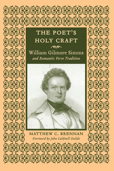 The Poet's Holy Craft: William Gilmore Simms and Romantic Verse Tradition EB9781611172256