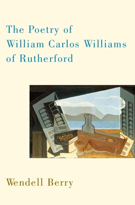 The Poetry of William Carlos Williams of Rutherford EB9781582438672