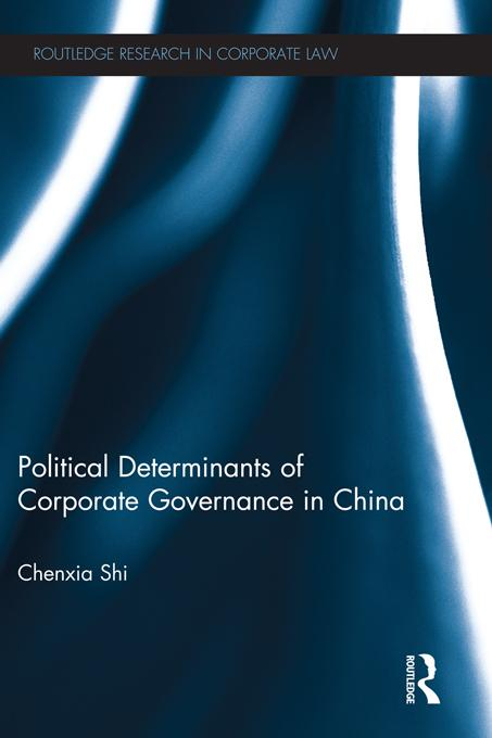 The Political Determinants of Corporate Governance in China EB9781136338366