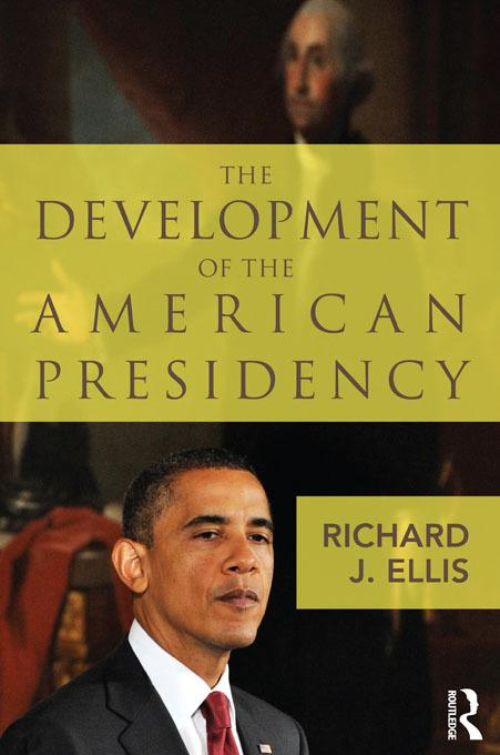 The Political Development of the American Presidency EB9781136980596