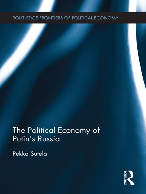 The Political Economy of Putin's Russia EB9781136338021