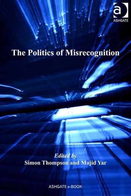 The Politics of Misrecognition EB9781409401704