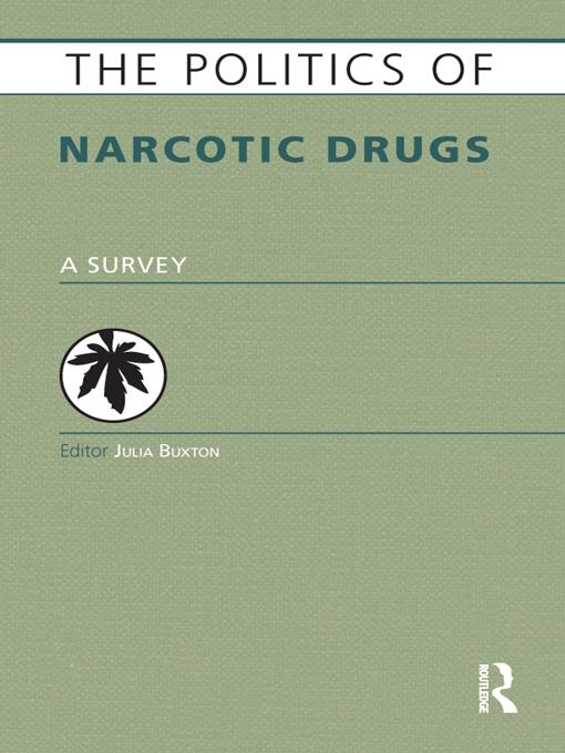 The Politics of Narcotic Drugs EB9781136880612