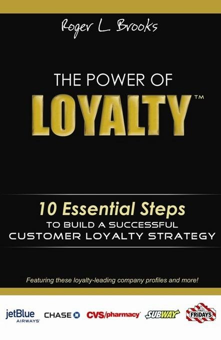 The Power of Loyalty: 10 Essential Steps to Build a Successful Customer Loyalty Strategy EB9781613080160