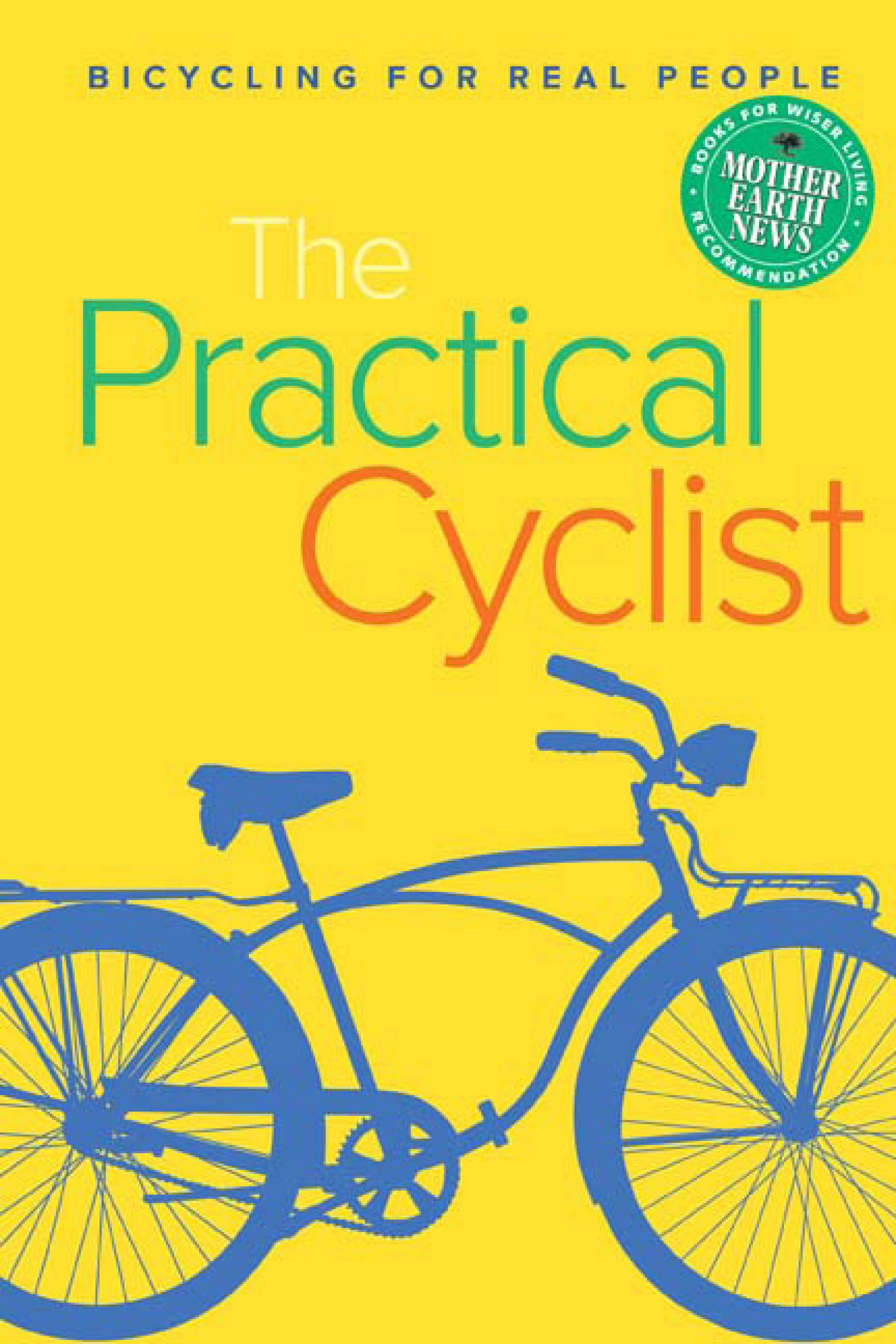 The Practical Cyclist: Bicycling for Real People EB9781550924091