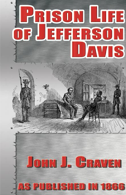 The Prison Life of Jefferson Davis EB9781582185095