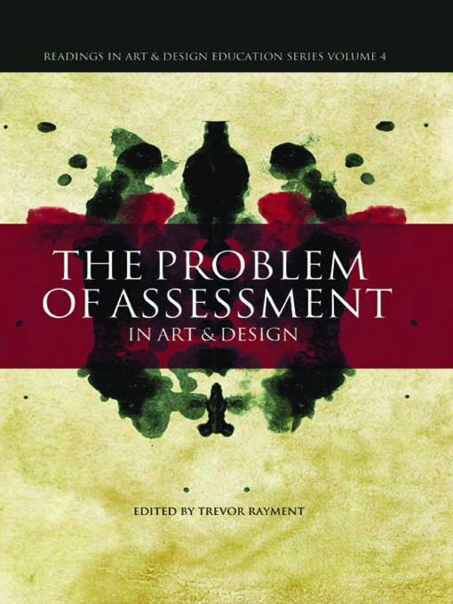 The Problem of Assessment in Art and Design EB9781841509570
