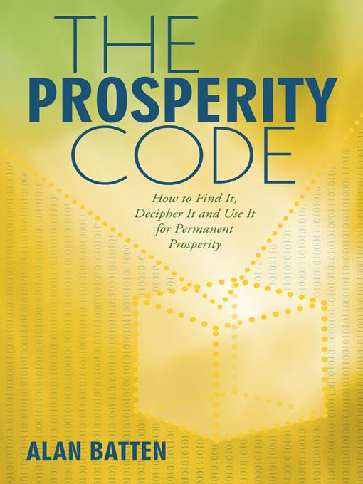 The Prosperity Code: How to Find It, Decipher It and Use It for Permanent Prosperity EB9781452552682