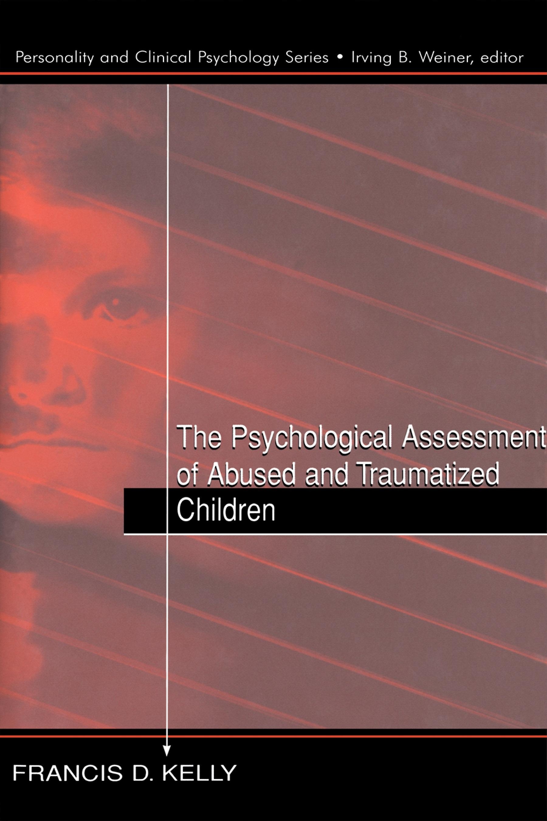 The Psychological Assessment of Abused and Traumatized Children EB9781410602602