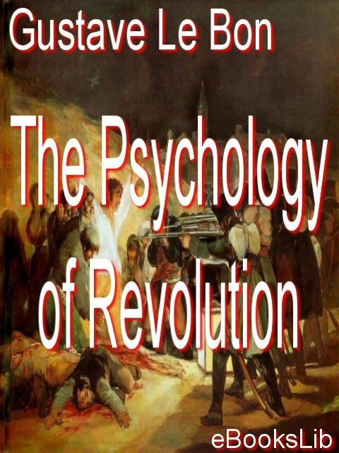 The Psychology of Revolution EB9781412165907