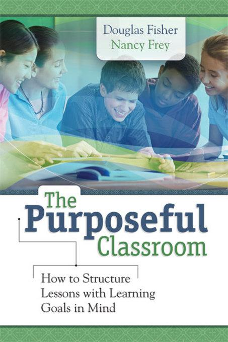 The Purposeful Classroom: How to Structure Lessons with Learning Goals in Mind EB9781416614180