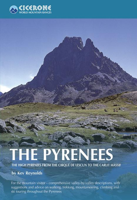 The Pyrenees: The High Pyrenees from the Cirque de Lescun to the Carlit Massif
