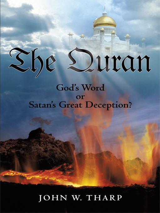 The Quran: God's Word or Satan's Great Deception? EB9781462007486