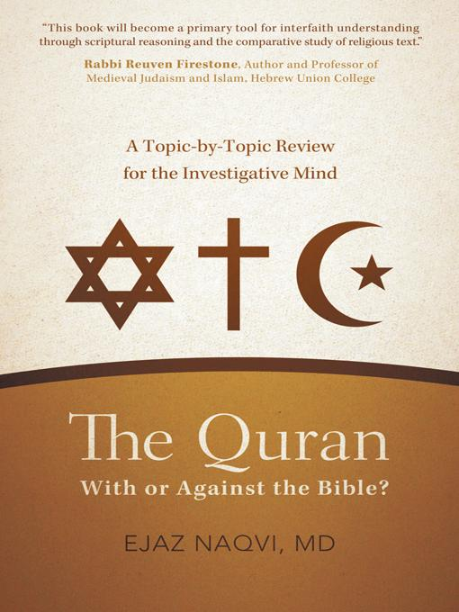 The Quran: With or Against the Bible?: A Topic-by-Topic Review for the Investigative Mind EB9781475907766