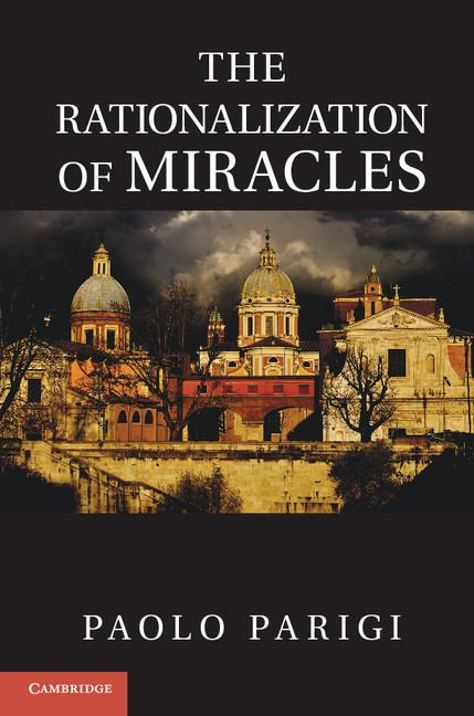 The Rationalization of Miracles EB9781139415620