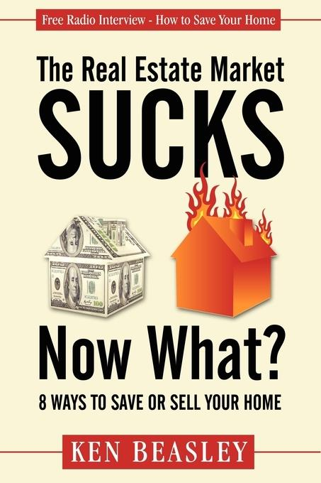 The Real Estate Market Sucks, Now What? EB9781614480372