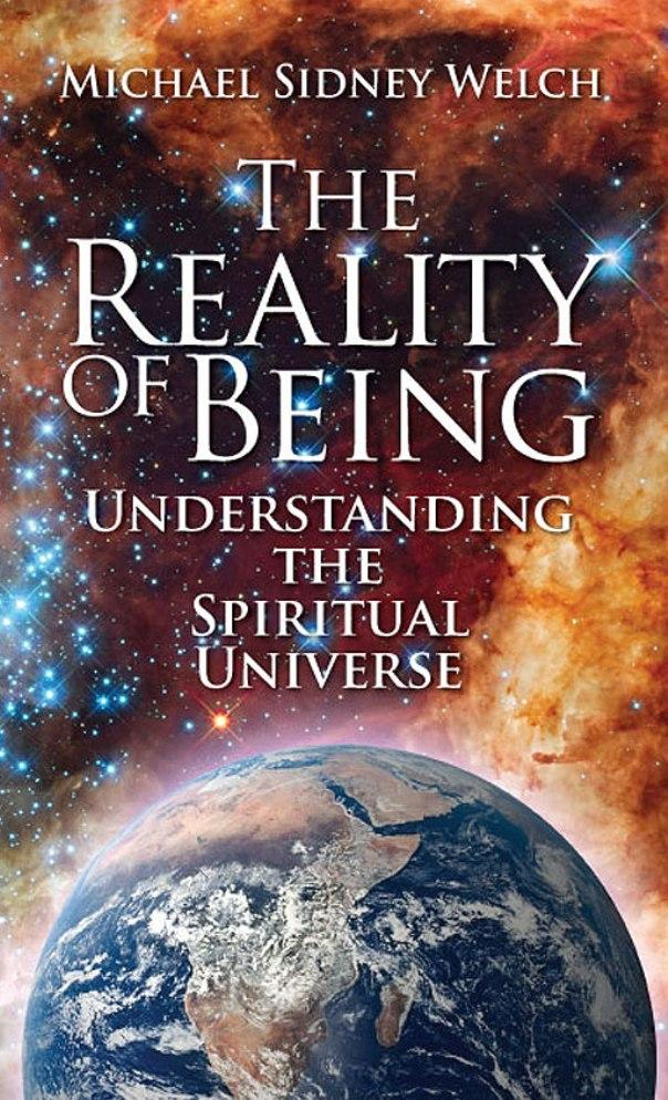 The Reality Of Being : Understanding The Spiritual Universe EB9781618971791