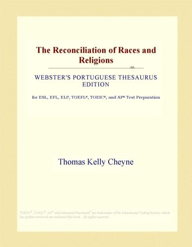 The Reconciliation of Races and Religions (Webster's Portuguese Thesaurus Edition) EB9781114528093