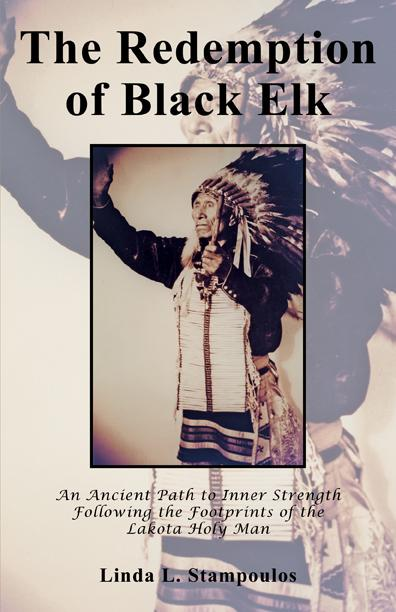 The Redemption of Black Elk: An Ancient Path to Inner Strength Following the Footprints of the Lakota Holy Man EB9781926585925
