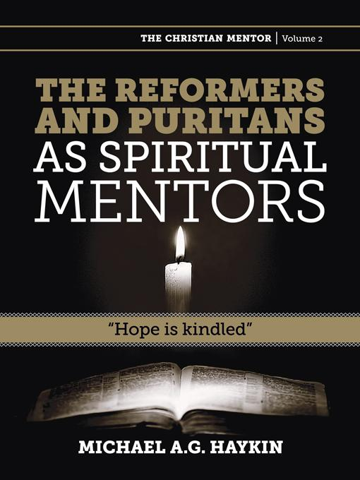 """The Reformers and Puritans as spiritual mentors: """"Hope is kindled"""""""
