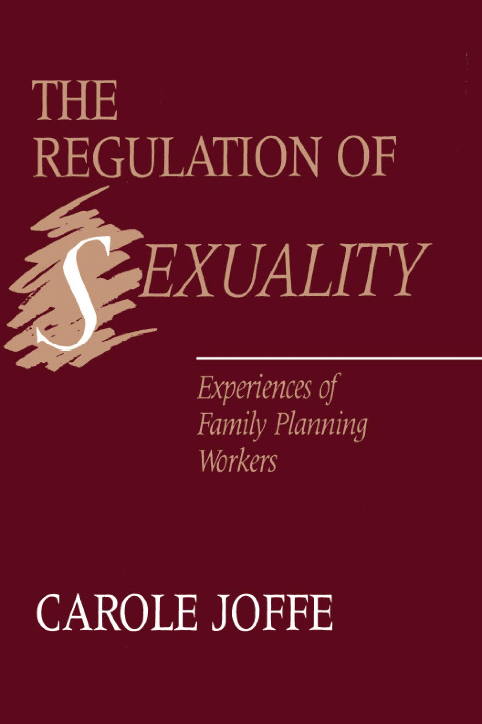The Regulation of Sexuality: Experiences of Family Planning Workers EB9781439906521