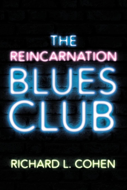 The Reincarnation Blues Club EB9781462018048