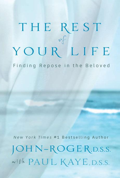 The Rest of Your Life: Finding Repose in the Beloved EB9781893020863