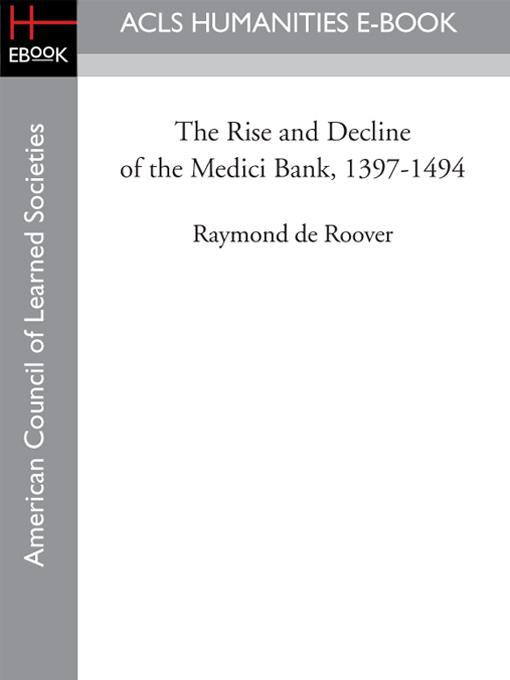 The Rise and Decline of the Medici Bank, 1397-1494 EB9781597408189