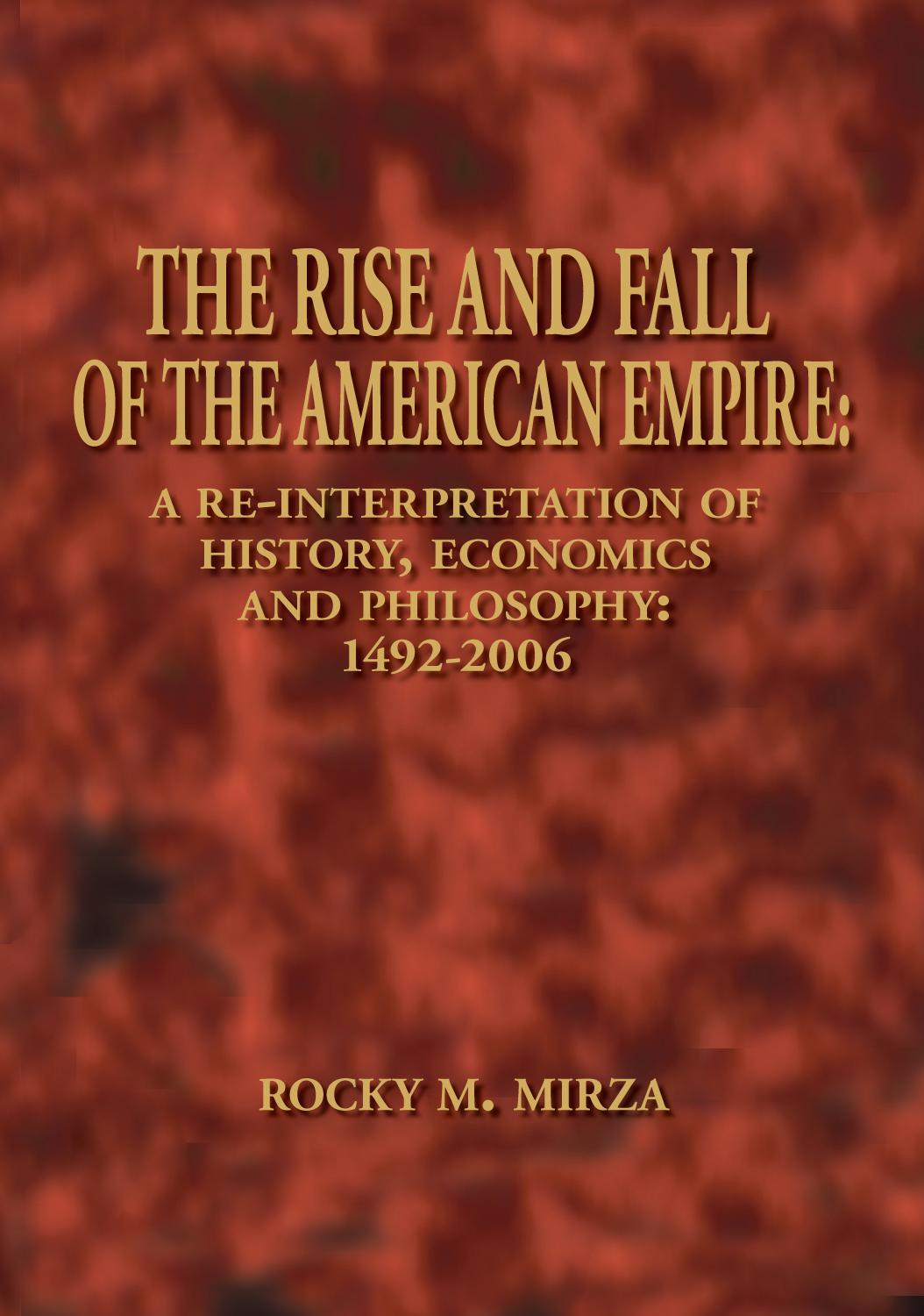 The Rise and Fall of the American Empire: A Re-Interpretation of History, Economics and Philosophy: 1492-2006 EB9781425135515