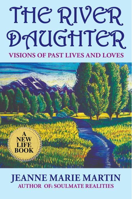 The River Daughter:Visions of Past Lives and Loves EB9781412207645