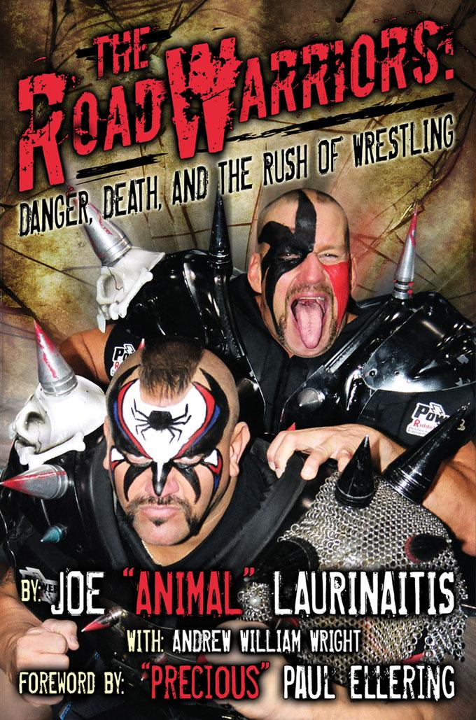 The Road Warriors: Danger, Death, and the Rush of Wrestling EB9781605421537
