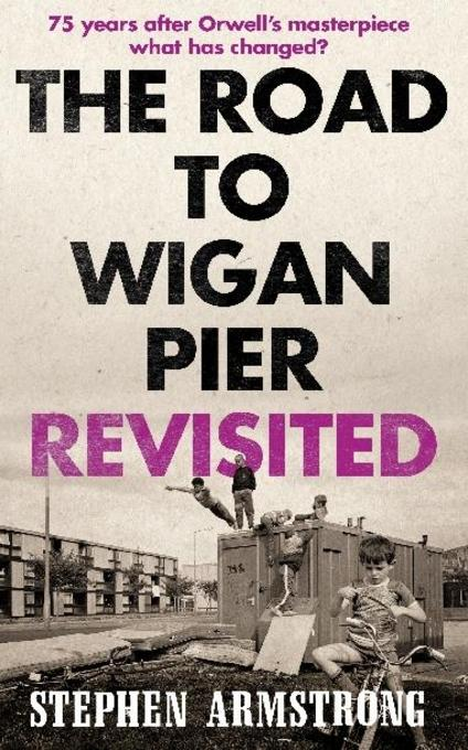 The Road to Wigan Pier Revisited EB9781780338798