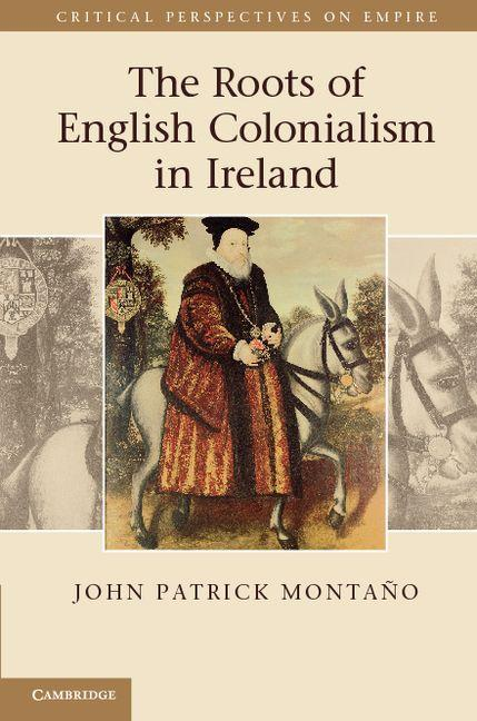 The Roots of English Colonialism in Ireland EB9781139227384