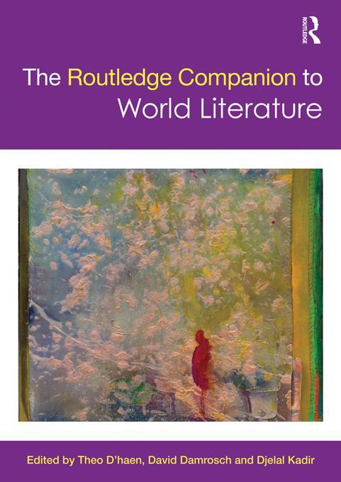 The Routledge Companion to World Literature EB9781136655753