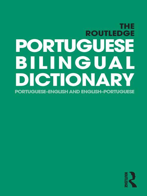 The Routledge Portuguese Bilingual Dictionary EB9781136997266