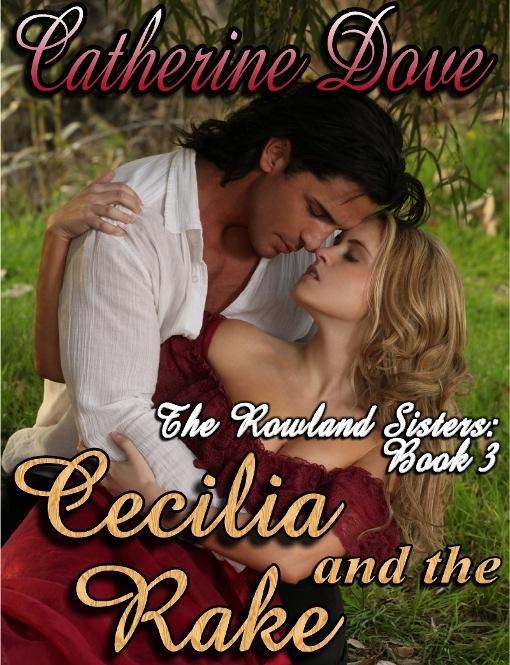 The Rowland Sisters Trilogy Book 3: Cecilia and the Rake EB9781921636936