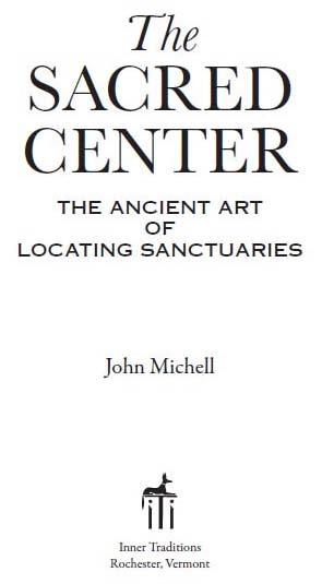 The Sacred Center: The Ancient Art of Locating Sanctuaries EB9781594779275